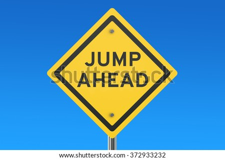 Jump Ahead road sign isolated on blue sky