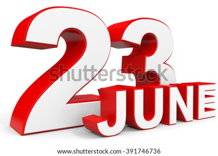 June 23. 3d text on white background. Illustration.