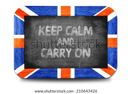 Keep Calm and Carry on , writing on chalkboard. - stock photo