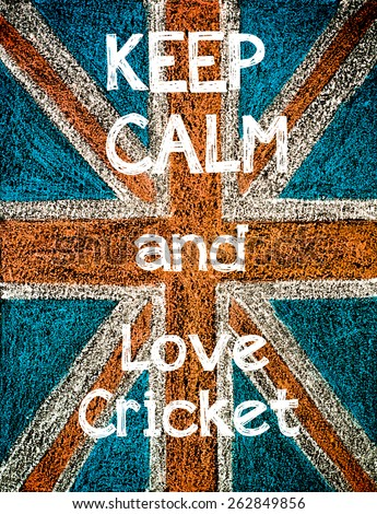 Keep Calm and Love Cricket.United Kingdom (British Union jack) flag, vintage hand drawing with chalk on blackboard, lifestyle concept - stock photo