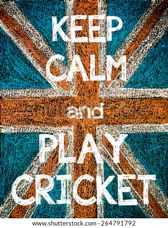 Keep Calm and Play Cricket. United Kingdom (British Union jack) flag, vintage hand drawing with chalk on blackboard, humor concept image - stock photo