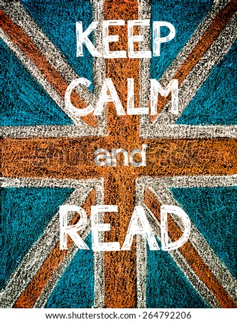 Keep Calm and Read. United Kingdom (British Union jack) flag, vintage hand drawing with chalk on blackboard, humor concept image - stock photo