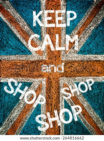 Keep Calm and Shop, Shop, Shop. United Kingdom (British Union jack) flag, vintage hand drawing with chalk on blackboard, humor concept image - stock photo