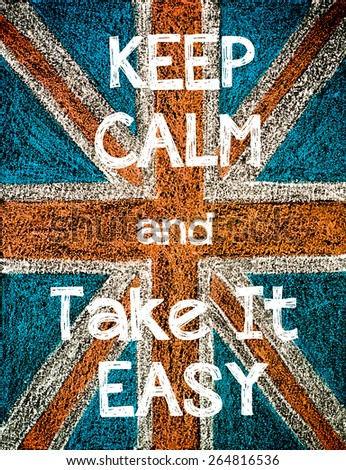 Keep Calm and Take It Easy. United Kingdom (British Union jack) flag, vintage hand drawing with chalk on blackboard, humor concept image - stock photo