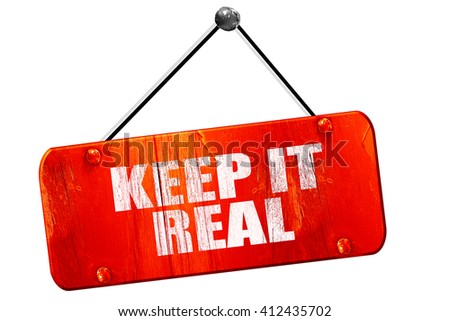 keep it real, 3D rendering, vintage old red sign - stock photo
