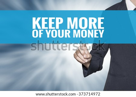 Keep More Of Your Money word on virtual screen touch by business woman cyan sky tab - stock photo