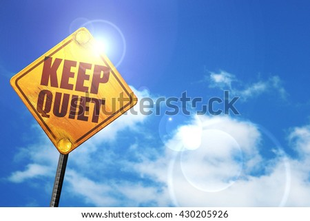 keep quiet, 3D rendering, glowing yellow traffic sign  - stock photo