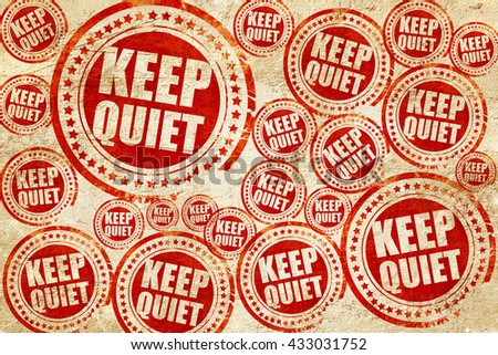 keep quiet, red stamp on a grunge paper texture - stock photo