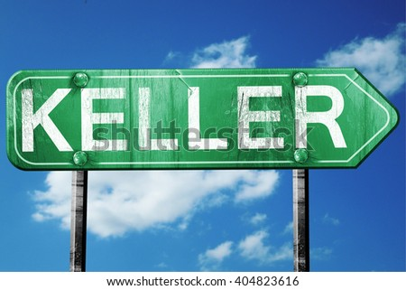 keller road sign , worn and damaged look