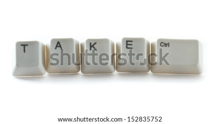 key board letters isolated on a white background spelling take control