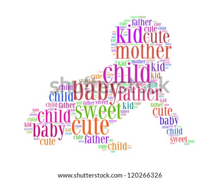 kid cute father mother baby child sweet text collage Composed in the shape of baby an isolated on white