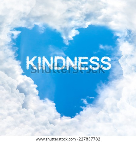 kindness word inside love cloud heart shape blue sky background only - stock photo