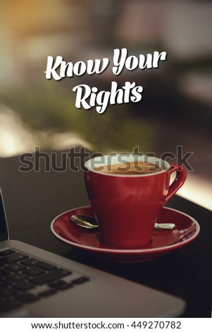 Know Your Rights. - stock photo