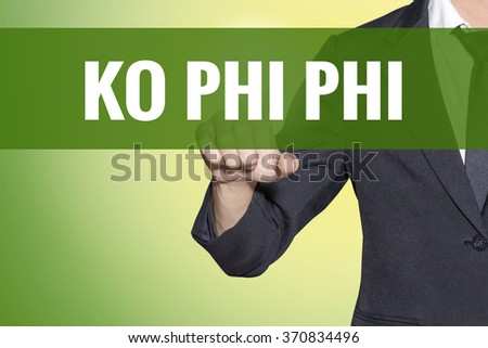Ko Phi Phi (Island in Thailand) word Business man touch on vintage yellow green tab virtual screen - stock photo