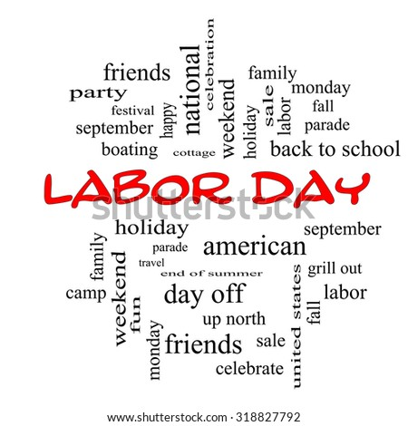 Labor Day Word Cloud Concept in red caps with great terms such as holiday, September, Monday and more.