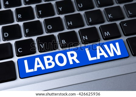 LABOR LAW a message on keyboard