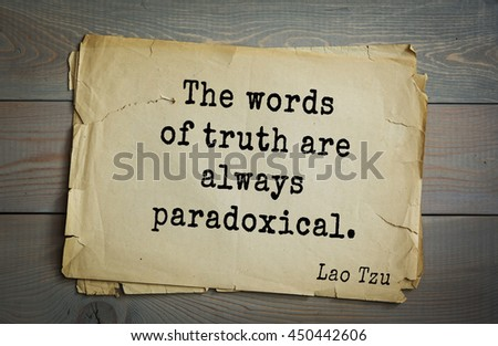 Lao Tzu (ancient Chinese philosopher VI-B BC. E) the citation. The words of truth are always paradoxical. - stock photo