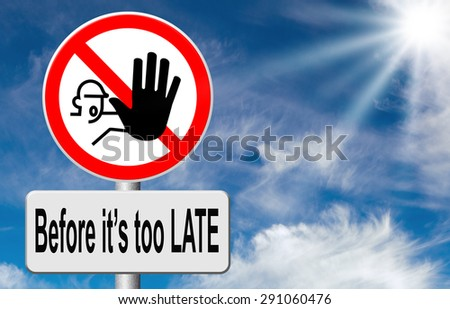 last chance act now or never stop before it's to late don't waste time deadline and last chance action now - stock photo