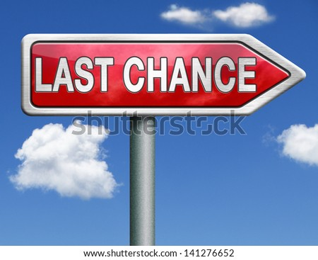 last chance final opportunity or call now or never red road sign arrow with text and word concept - stock photo
