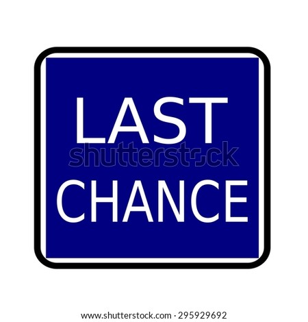 LAST CHANCE white stamp text on buleblack background