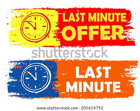 last minute offer with clock signs banners - text in yellow red and orange blue drawn labels with symbols, business commerce shopping concept - stock photo