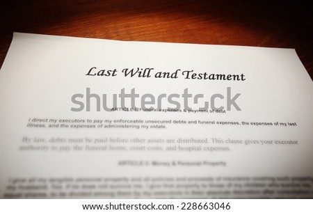 Last Will and Testament document on a desk                                - stock photo