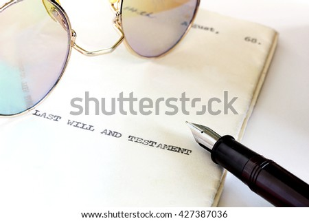 Last will and testament.  Have you updated your mandate? - stock photo