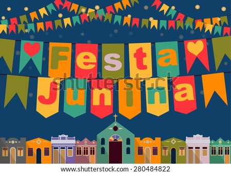 Latin American holiday, the June party of Brazil, bright night the background with colonial houses, church, lights and colored flags and the inscription in Portuguese Festa Junina - stock photo