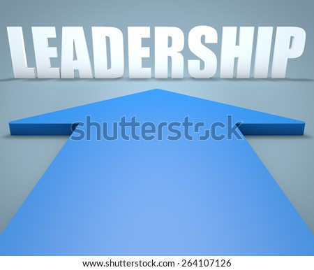 Leadership - 3d render concept of blue arrow pointing to text. - stock photo