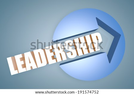 Leadership - text 3d render illustration concept with a arrow in a circle on blue-grey background