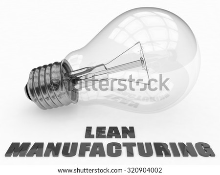 Lean Manufacturing - lightbulb on white background with text under it. 3d render illustration. - stock photo
