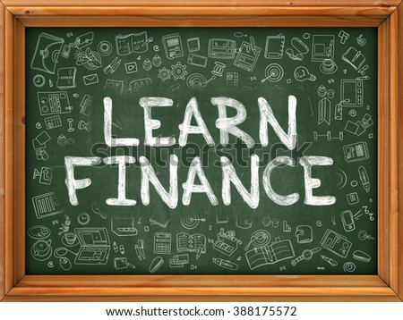 Learn Finance Concept. Modern Line Style Illustration. Learn Finance Handwritten on Green Chalkboard with Doodle Icons Around. Doodle Design Style of Learn Finance Concept. - stock photo