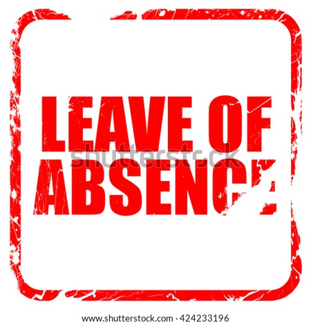leave of absence, red rubber stamp with grunge edges - stock photo