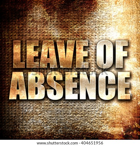 leave of absence, written on vintage metal texture - stock photo