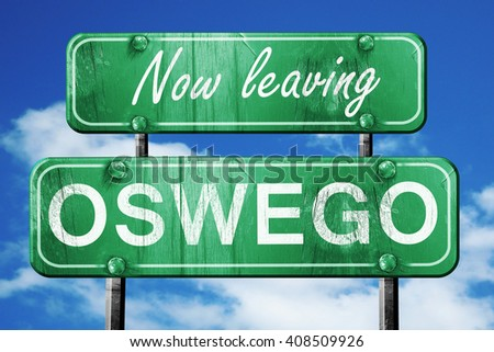 Leaving oswego, green vintage road sign with rough lettering
