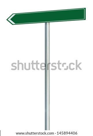Left road route direction pointer this way sign, blank empty green isolated roadside signage, white traffic arrow frame roadsign, grey pole post