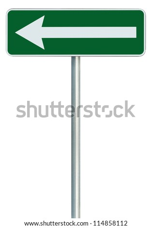 Left traffic route only direction sign turn pointer, green isolated roadside signage, white arrow icon and frame roadsign, grey pole post - stock photo