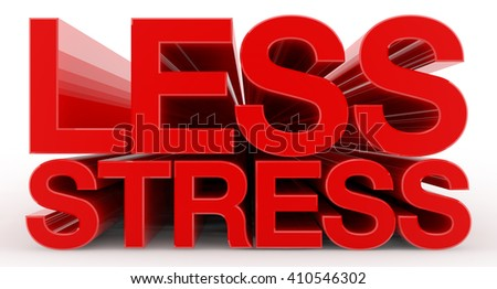 LESS STRESS word on white background illustration 3D rendering - stock photo