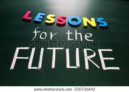 Lessons for future concept, colorful words on blackboard