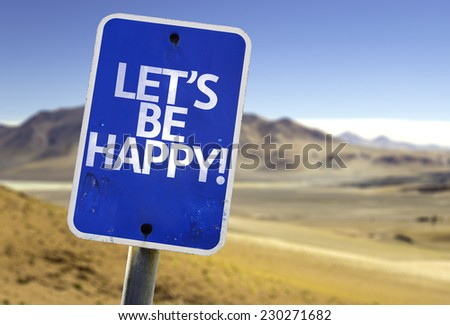 Let's Be Happy sign with a desert background - stock photo