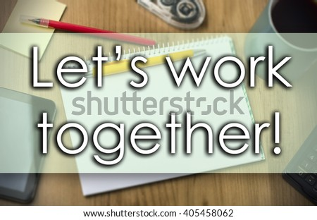 Let's work together! - business concept with text - horizontal image