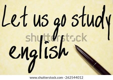 let us go study english text write on paper  - stock photo