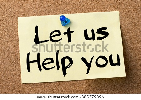Let us Help you - adhesive label pinned on bulletin board - horizontal image - stock photo