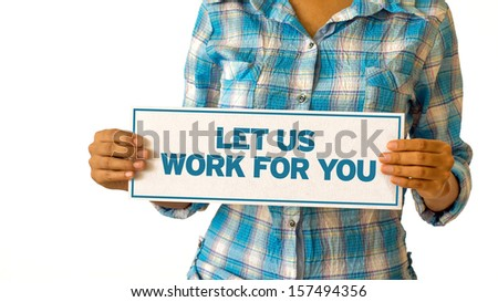 Let Us Work For You - stock photo