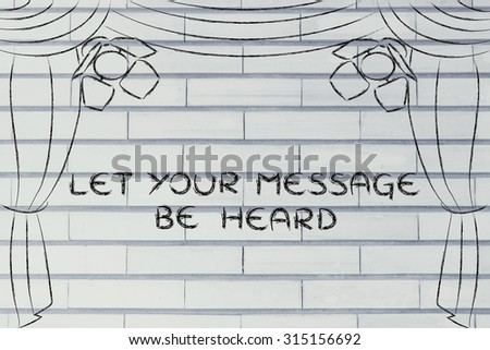 let your message be heard: theatre stage as metaphor of the bloggers and followers relationship - stock photo