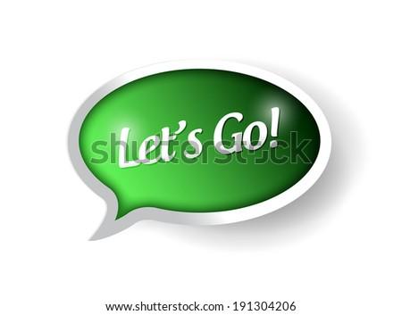 lets go message sign illustration design over a white background - stock photo