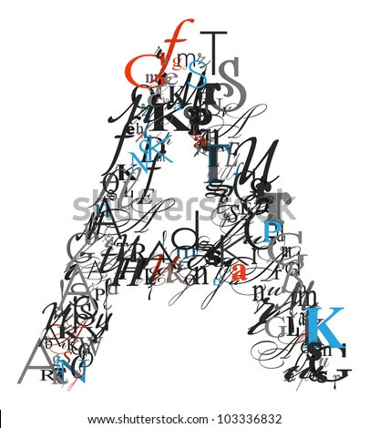 Letter A Alphabet From Different Font Letters