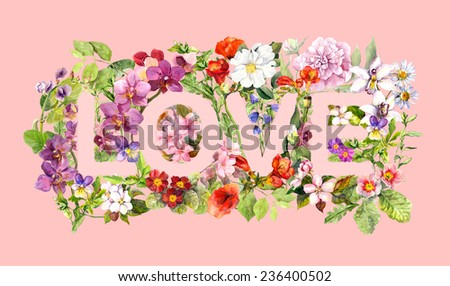 """Letter """"Love"""" and many flowers, leaves, meadow herbs. Water color. Valentine day greeting card - stock photo"""
