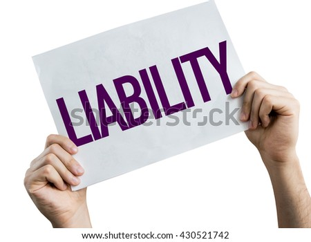 Liability placard isolated on white background - stock photo