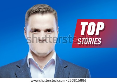 """Lies and hidden problems, television announcer  without a mouth on a background of the inscription """"Top stories""""  - stock photo"""